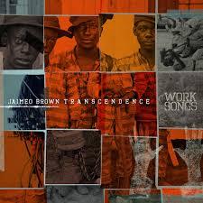 Photo of Jaimeo Brown's Work Songs – amazing music